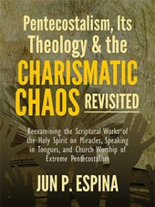 Pentecostalism, Its Theology and the Charismatic Chaos Revisited